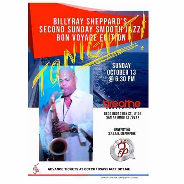 """That's right San Antonio, it's TONIGHT! Second Sunday Smooth Jazz Concert at Breathe Lounge. Come on out and be ready to party with a purpose! Don't forget Monday is a holiday!!! Get your tickets now at http://oct2019sassjazz.bpt.me Tonight will benefit """"S.P.E.A.K. On PURPOSE"""". Hope it's see you there!"""