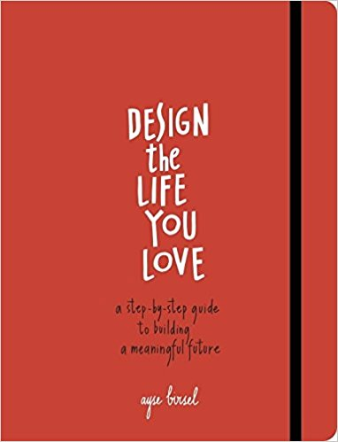 Design the Life You Love by Ayse Birsel  - Life, just like a design problem, is full of constraints -- time, money, age, location, and circumstances. You can't have everything, so you have to be creative to make what you want and what you need co-exist. Design the Life You Love is a joyful, inspirational guide to building the life you've always wanted, using the principles and creative process of an award-winning product designer. Through four steps that reveal hidden skills and wisdom, anyone can design a life they love!