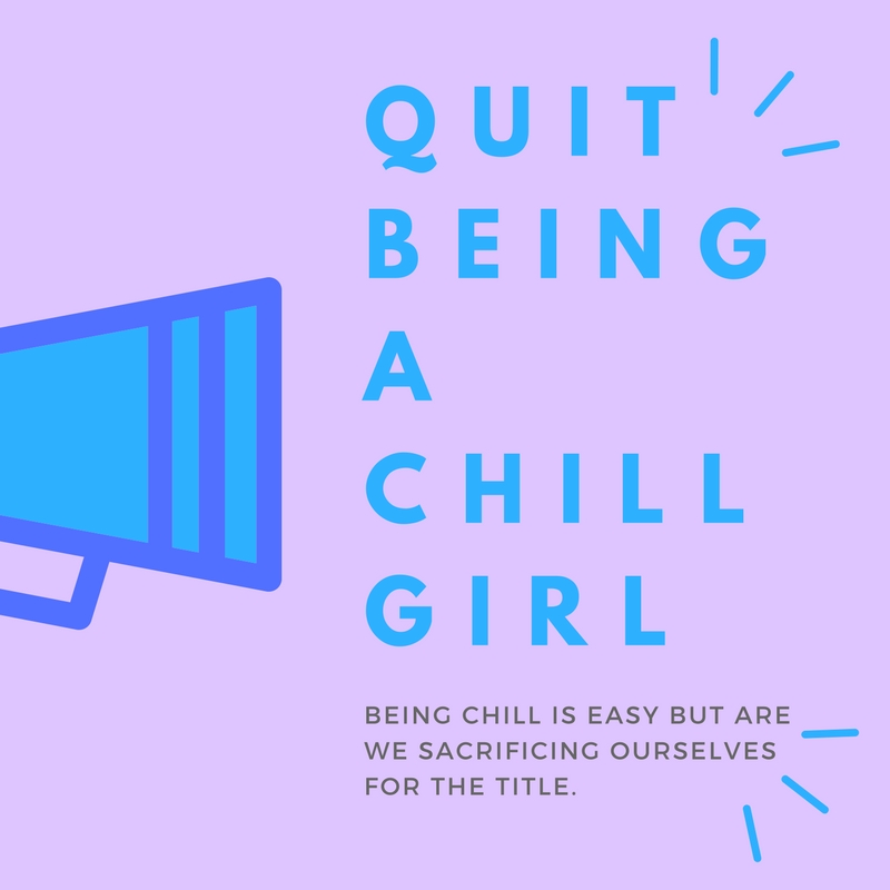 quit being a chill girl.jpg
