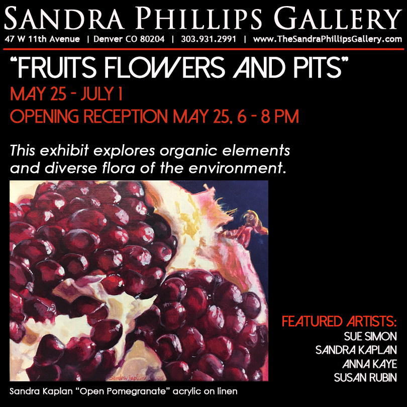 Fruits, Flowers, and Pits - Please join us on May 25th from 6 - 8 p.m. for our opening reception at Sandra Phillips Gallery, 47 W. 11th Avenue, Denver. This exhibit explores organic elements inspired by the natural world. The exhibit will be up through July 1, 2018.