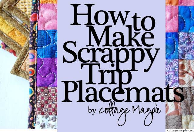 How to Make Scrappy Trip Placemats via Cottage Magpie