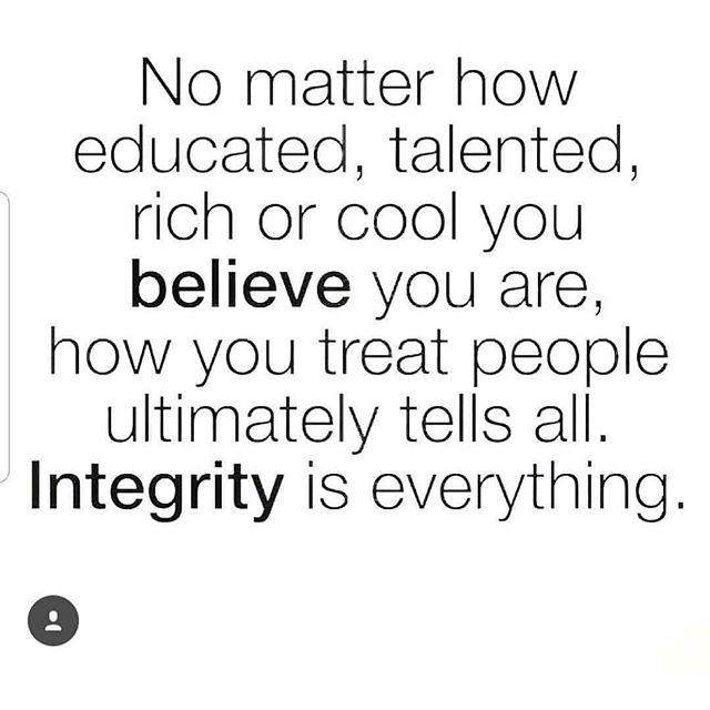 Integrity is everything!