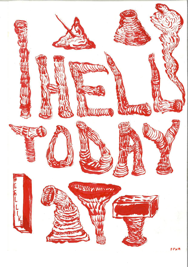 PAUL WILLIAMS  I Hell Today  2014 ink on paper 28 × 20 cm