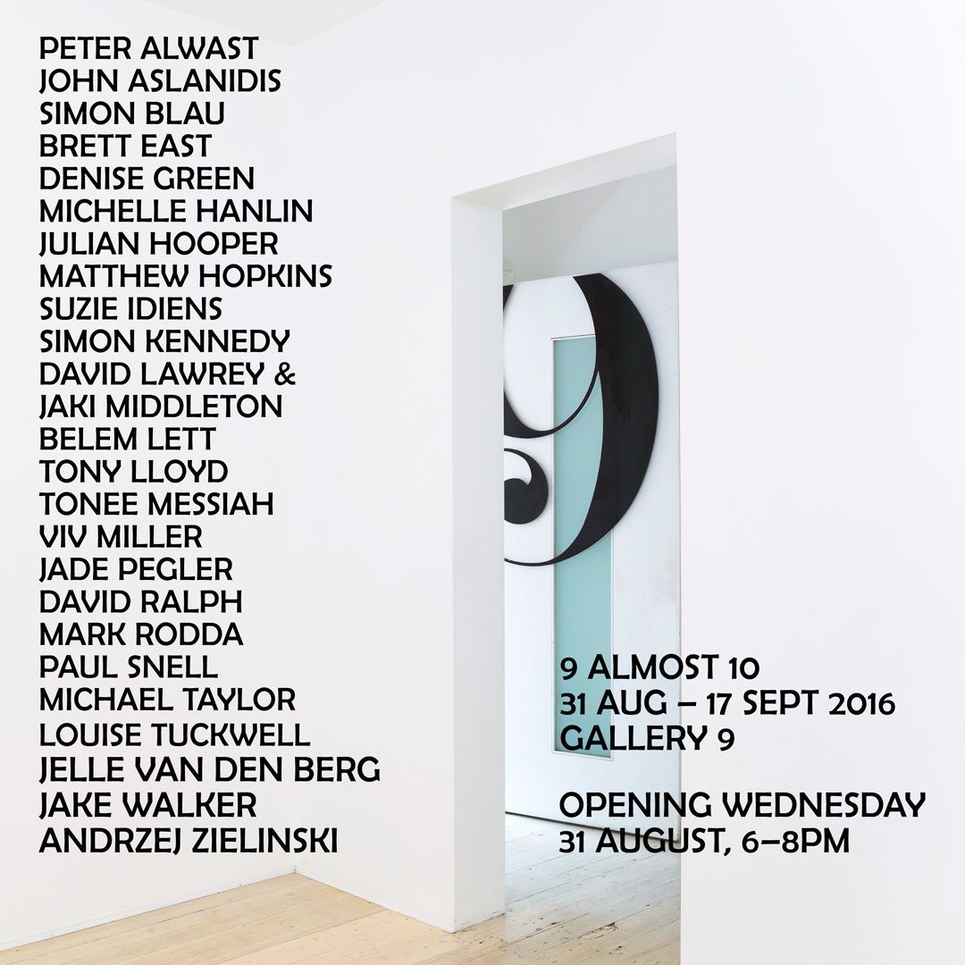 9 ALMOST 10 GROUP SHOW  31 AUG – 17 SEPT 2016
