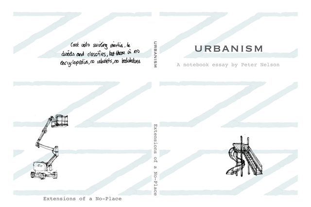 PETER NELSON  Urbanism  2013 Notebook essays published by Peter Nelson in conjunction with Organhaus Art Space, Chongqing, China All books are signed and numbered in a limited edition of 100