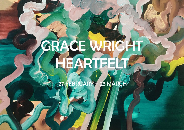 GRACE WRIGHT   : HEARTFELT 27 FEBRUARY - 23 MARCH