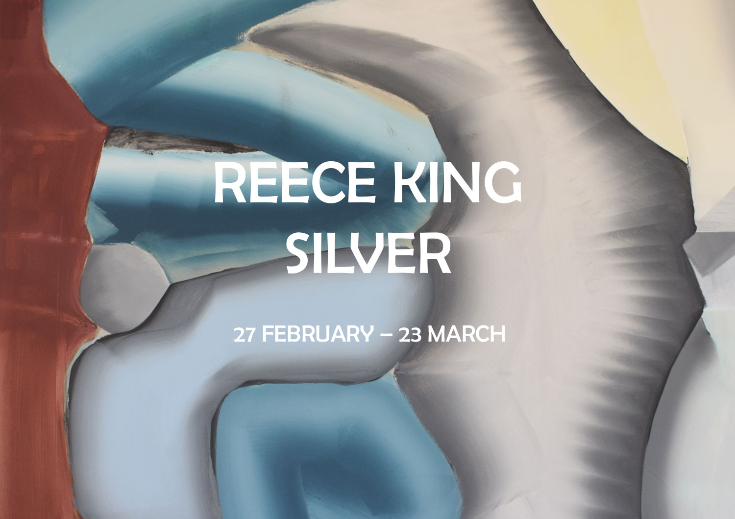 REECE KING   : SILVER 27 FEBRUARY - 23 MARCH