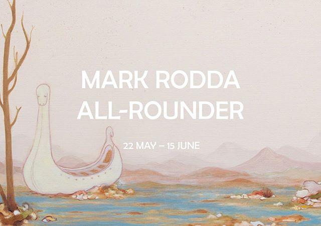 MARK RODDA: ALL-ROUNDER 22 MAY – 15 JUNE