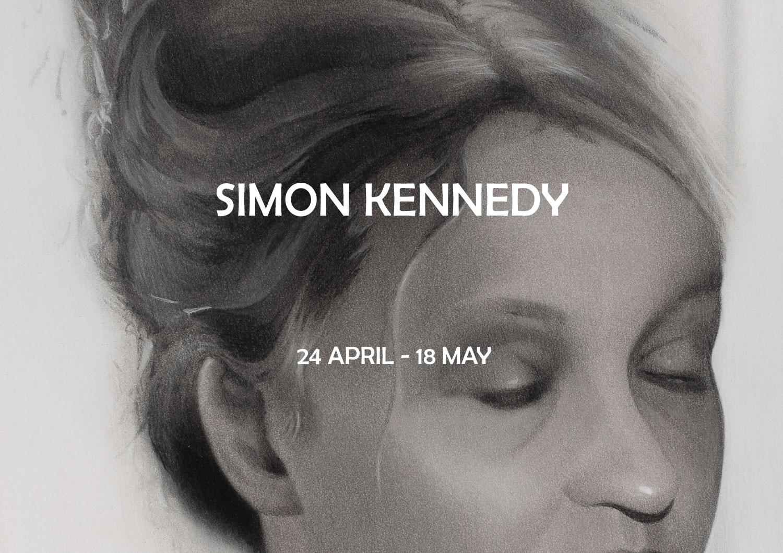 SIMON KENNEDY 24 APRIL – 18 MAY