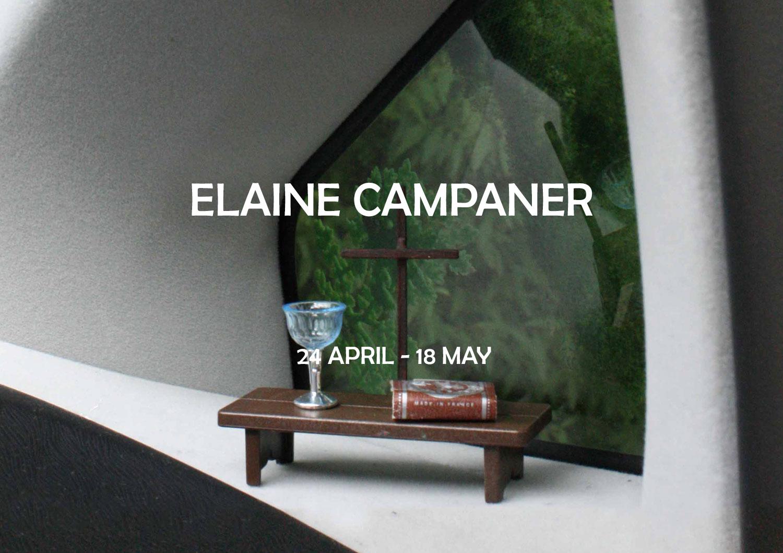 ELAINE CAMPANER 24 APRIL – 18 MAY