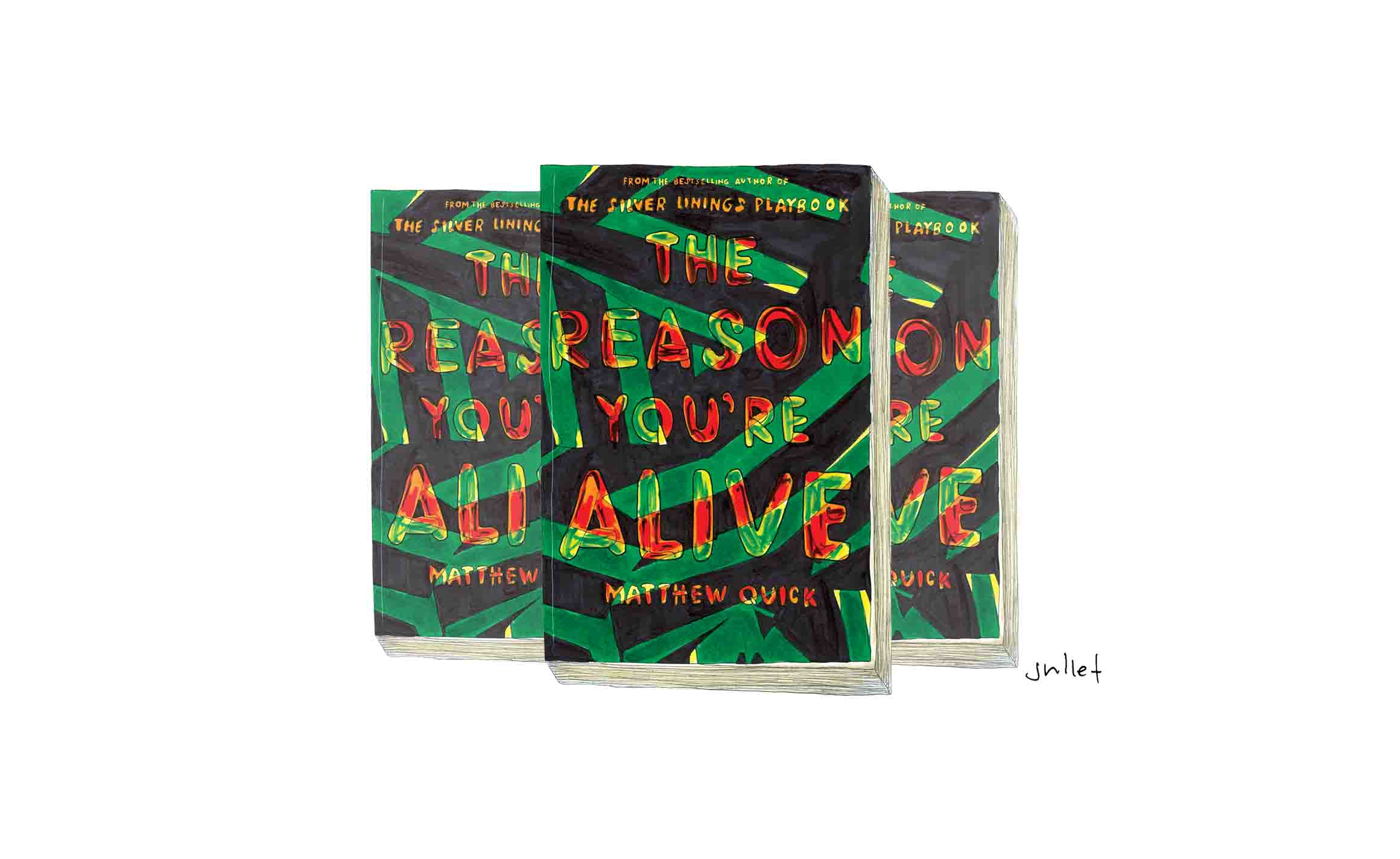 the reason you're alive_matthew quick_the juliet report