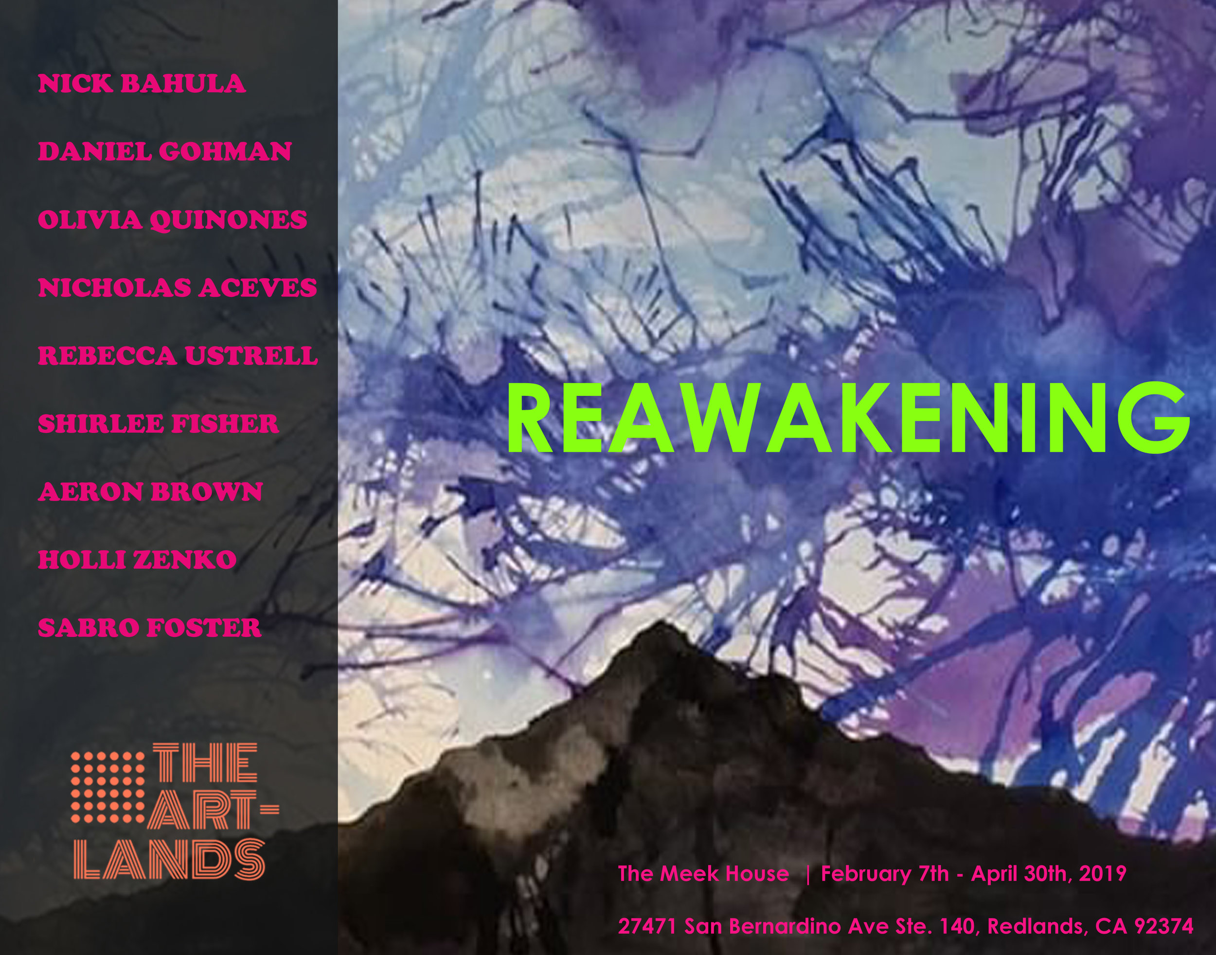 The Artlands | REAWAKENING - February 7 - April 30, 2019The Meek House27471 San Bernardino Ave. Suite #140, Redlands, CA 92374