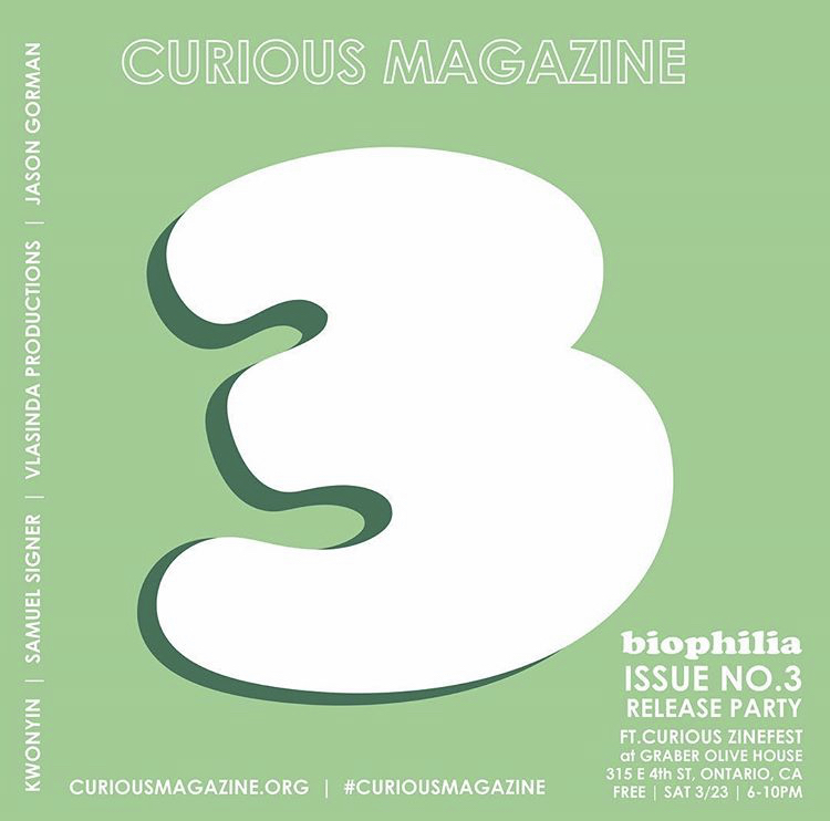 Curious Magazine - Issue No. 3 Release PartyMarch 23, 2019 | 6 - 10PMGraber Olive House315 E. 4th St., Ontario, CA 91764