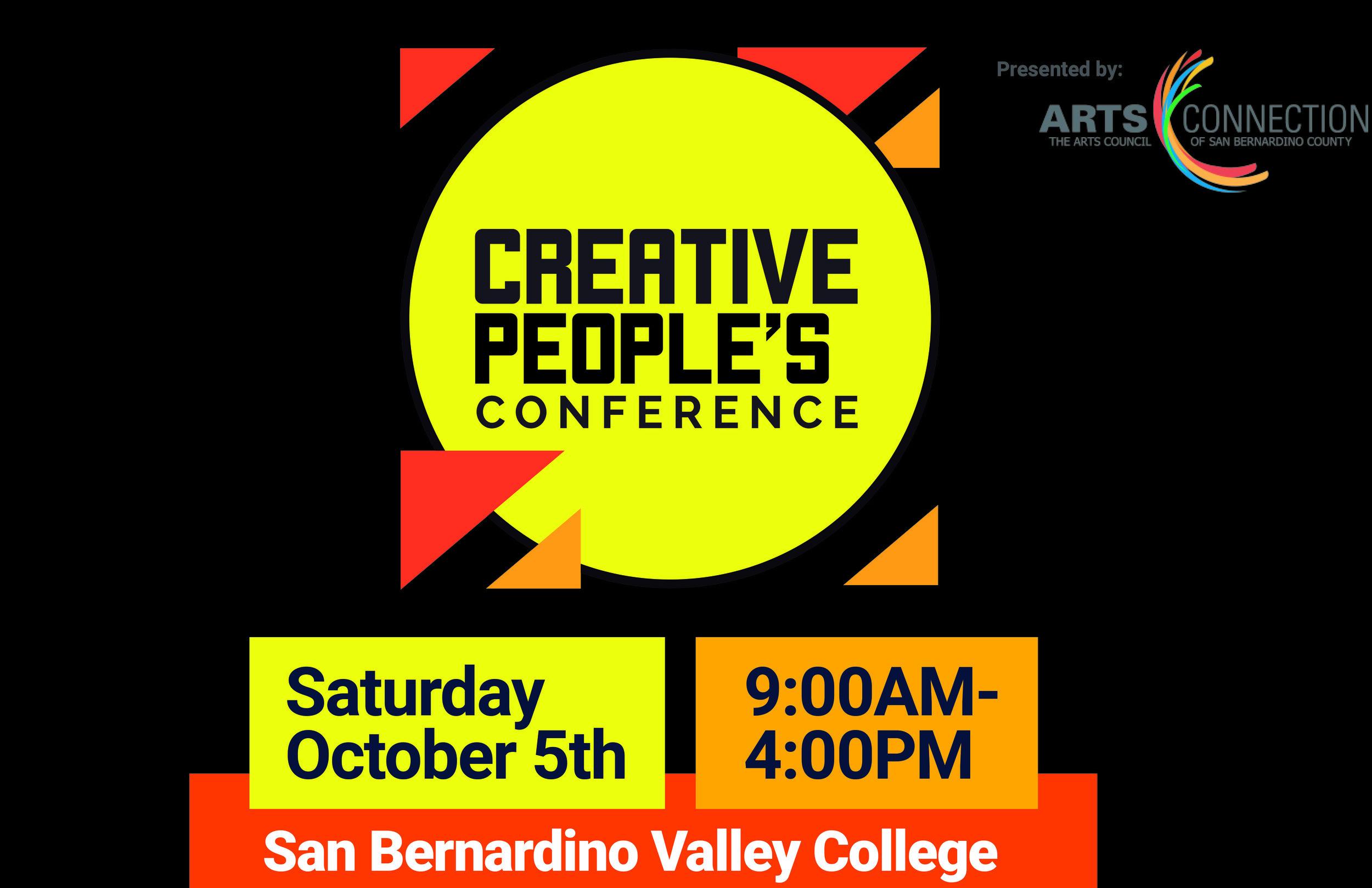 Creative People's Conference - October 5, 2019   9AM - 4PMSan Bernardino Valley College701 S. Mt. Vernon Ave., San Bernardino, CA 92410