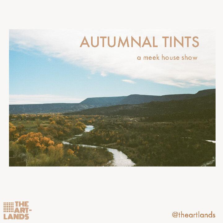The Artlands   AUTUMNAL TINTS - October 1 - December 31, 2019The Meek House27471 San Bernardino Ave. Suite #140, Redlands, CA 92374