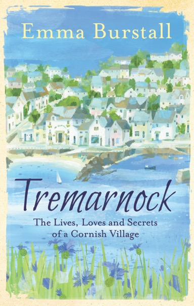 Tremarnock The Live, Loves and Secrets of a Cornish Village