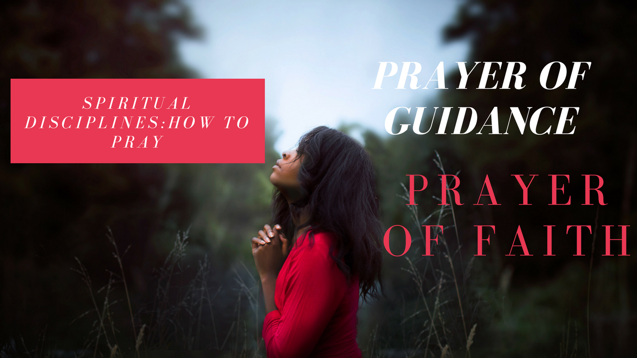 Hey hey!! I am back with another video about prayer, specifically answering the question of: How do we pray. I am talking about two specific types of prayer: 1. The Prayer of Guidance 2. The Prayer of Faith/Intercession