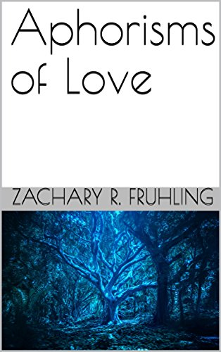 Aphorisms of Love by Zachary R Fruhling - Cover.jpg