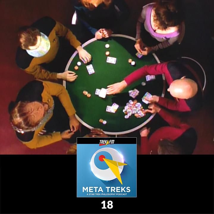 Meta Treks 18: The Poker Game of Life (on the Enterprise) - Poker, Virtue Ethics, and the Prisoner's Dilemma.