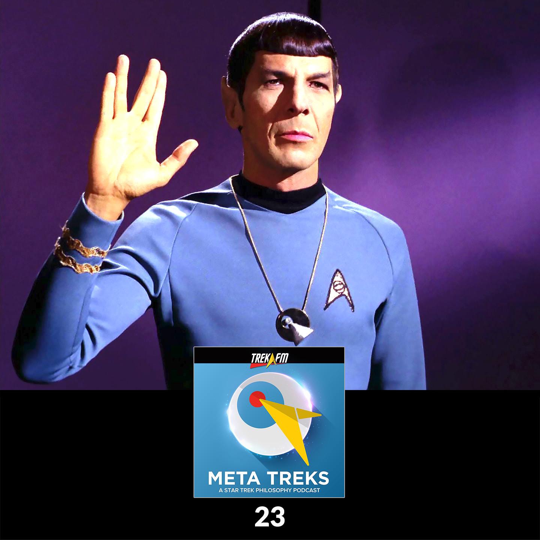 Meta Treks 23: Spocknoza - Vulcan Philosophy and Spinoza.
