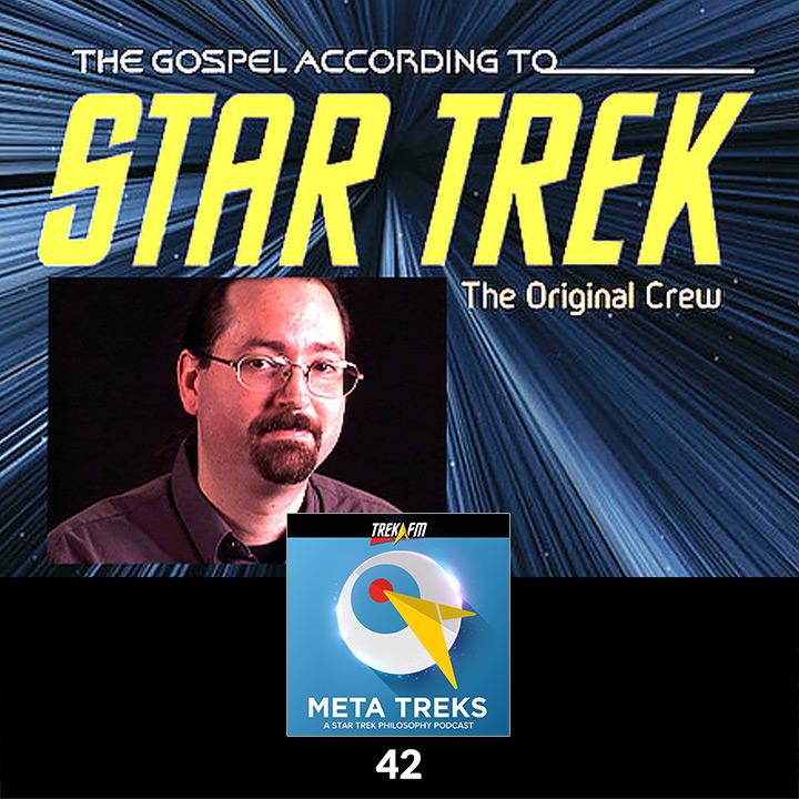 Meta Treks 42: Making Discoveries - Kevin C. Neece and the Gospel According to Star Trek.