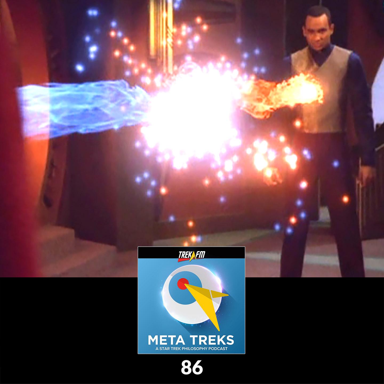 Meta Treks 86: Pandora's Stasis Chamber - Good vs. Evil in Star Trek.