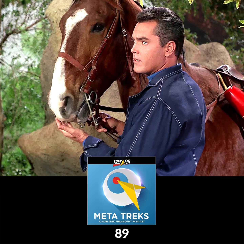 "Meta Treks 89: Faustian Horseback Ride - Philosophical Themes in ""The Cage."""