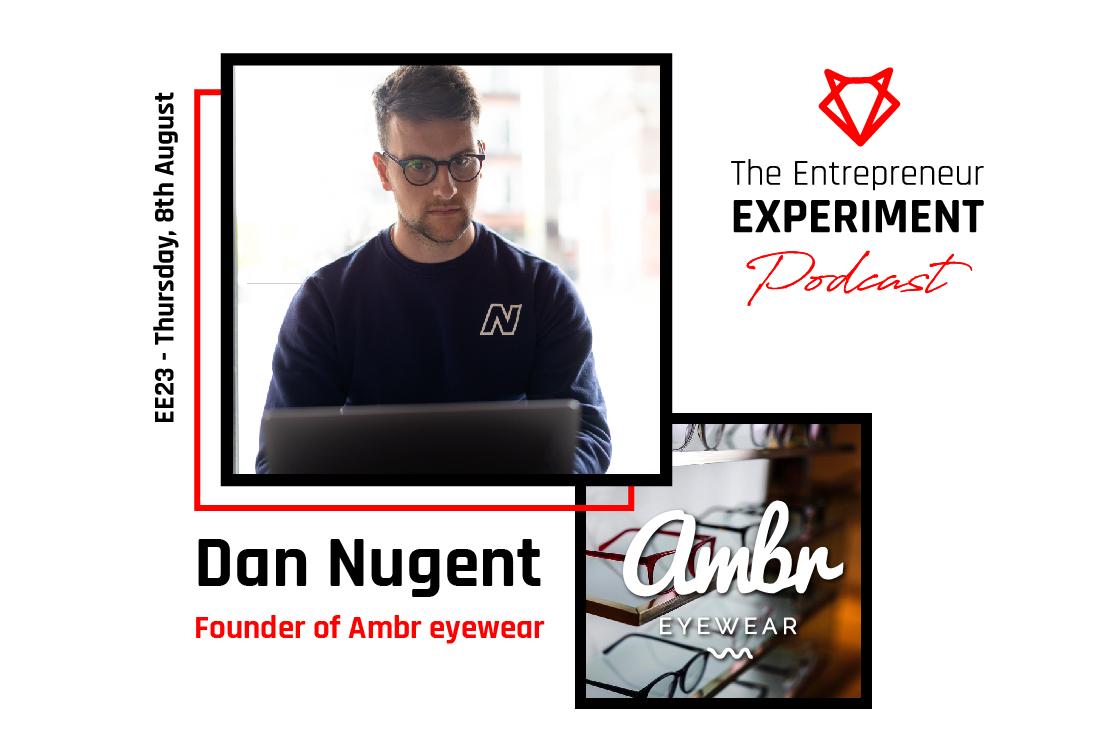 Dan Nugent - The Entrepreneur Experiment