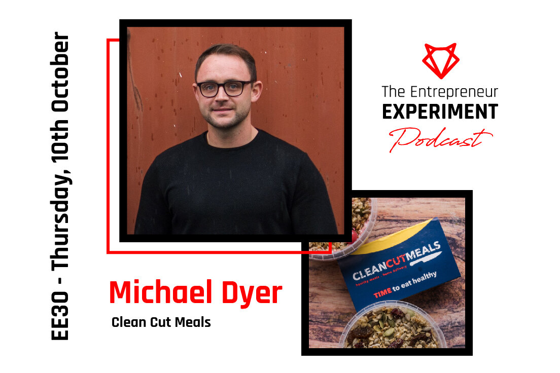 EE 30 - Micheál Dyer - Co-Founder Clean Cut Meals