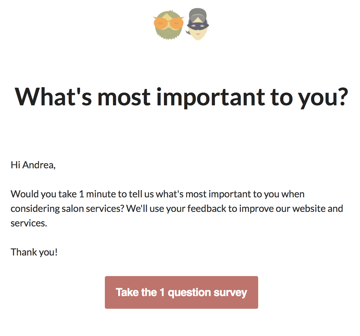 Top Tasks Survey email for OPC - By asking for client feedback, we're asking for a quick favor, so the email is as brief as can be.You can view the survey here.