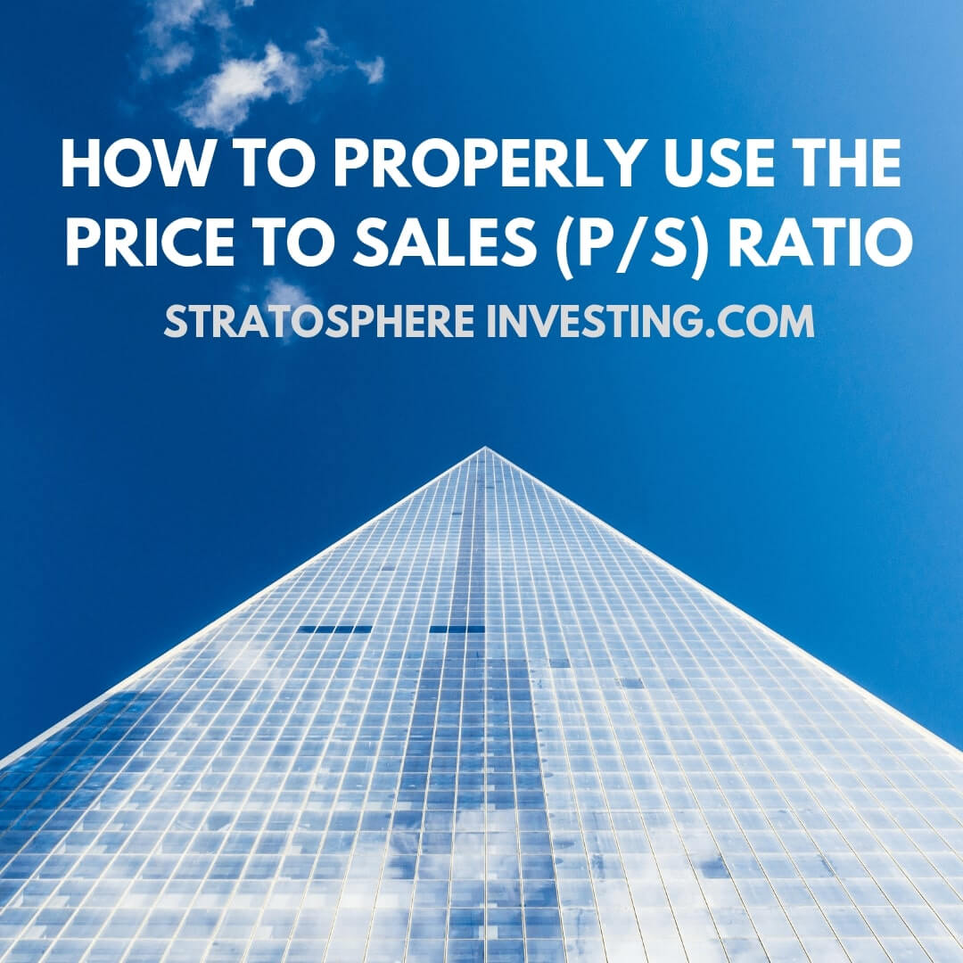 How to Properly Use The Price to Sales (P/S) Ratio