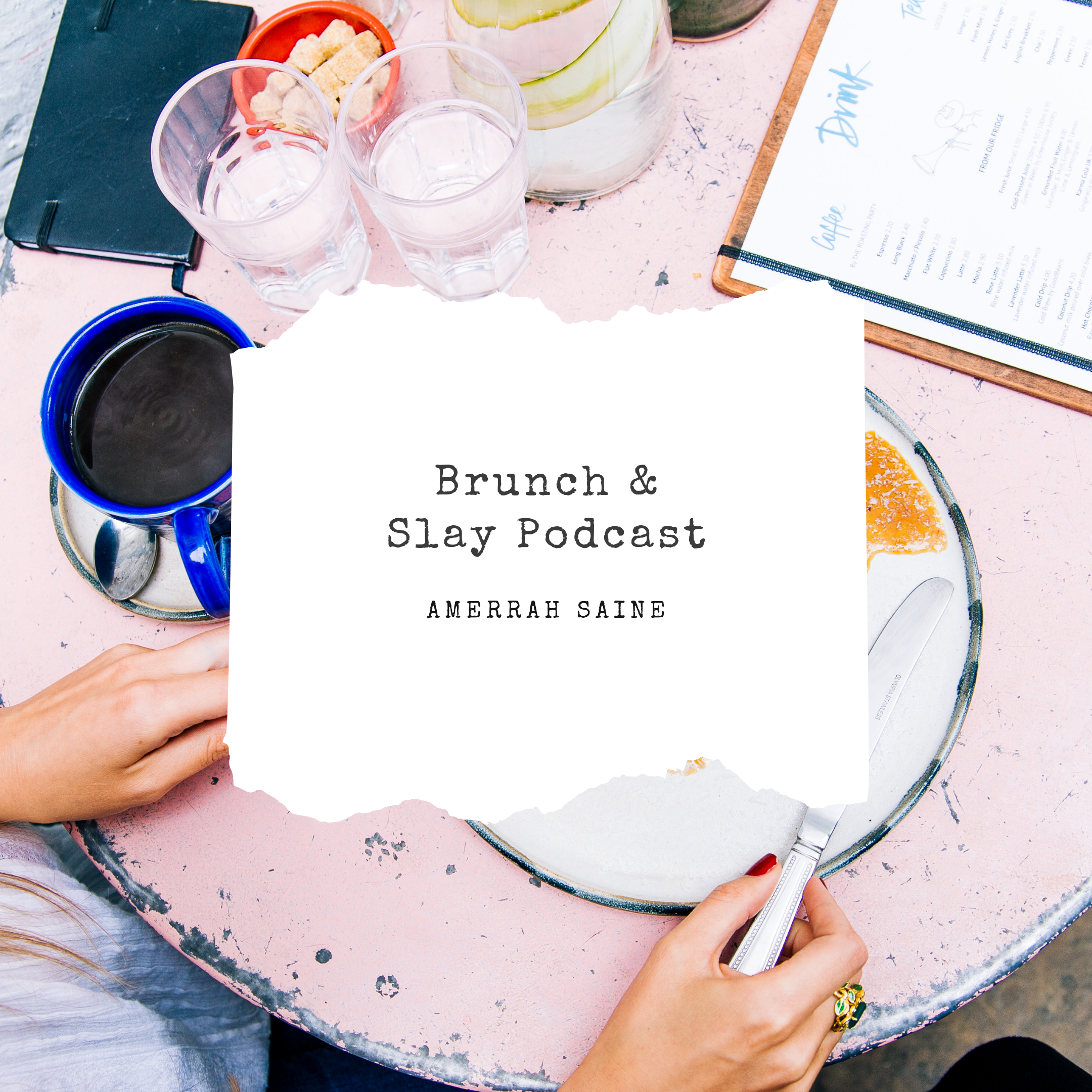 Brunch & Slay Podcast - Listen to Serena share all about her thriving business, The General Store.