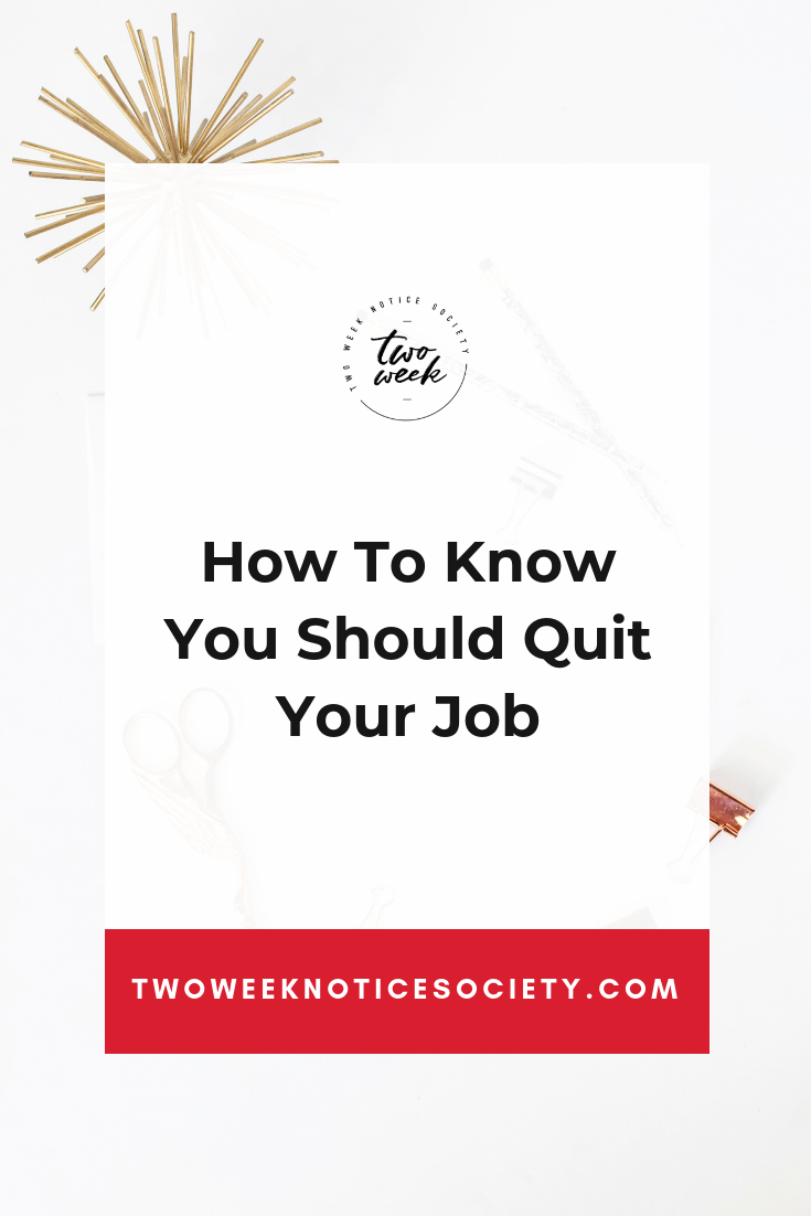 How To Know You Should Quit Your Job.png