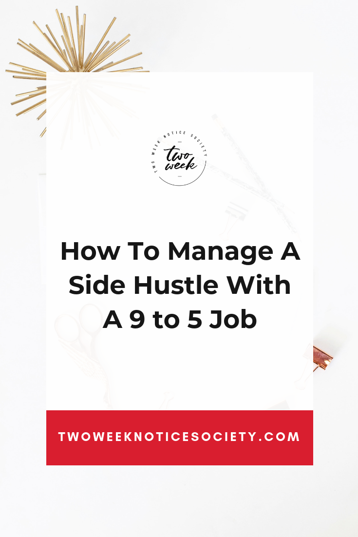 How To Manage A Side Hustle With A 9 to 5 Job.png