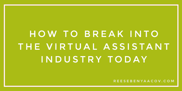 HOW TO BREAK INTO THE VA INDUSTRY TODAY