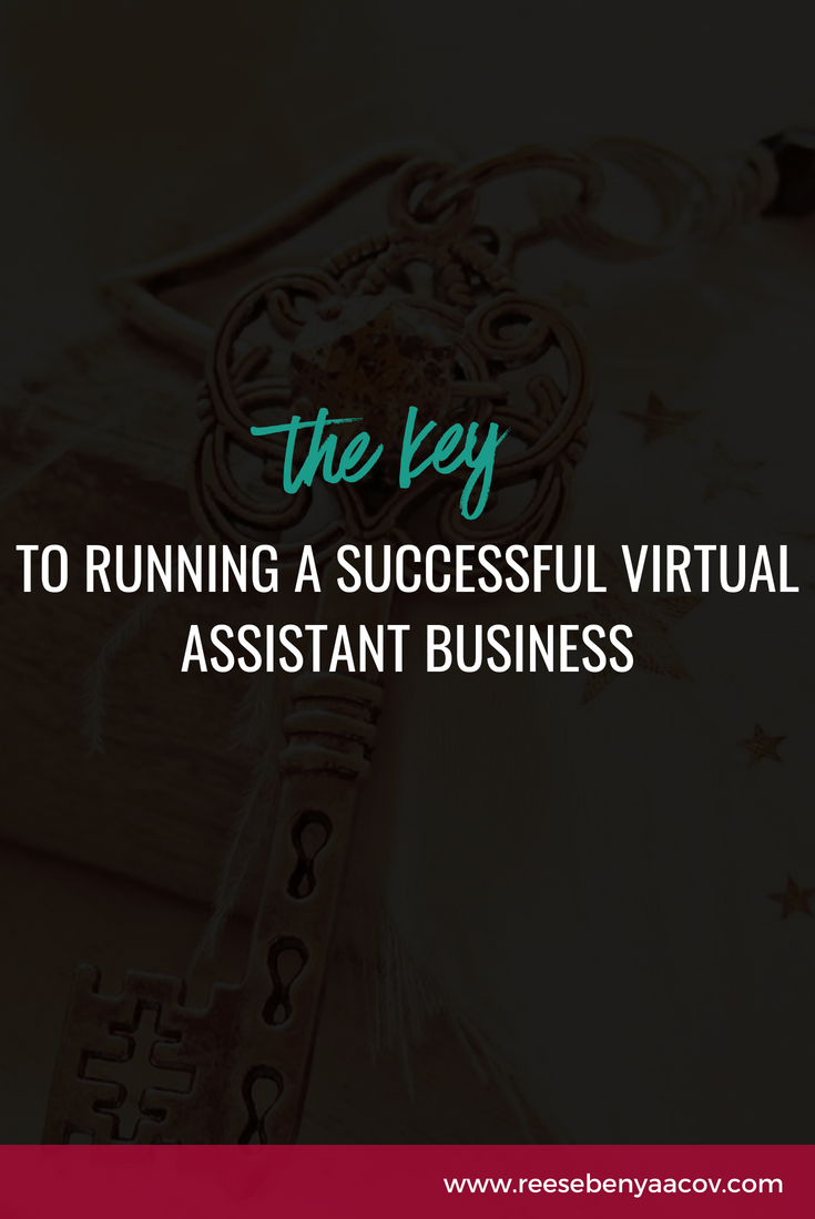 the key to running a successful virtual assistant business