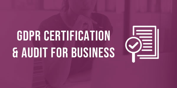 GDPR Certification & Audit for Business