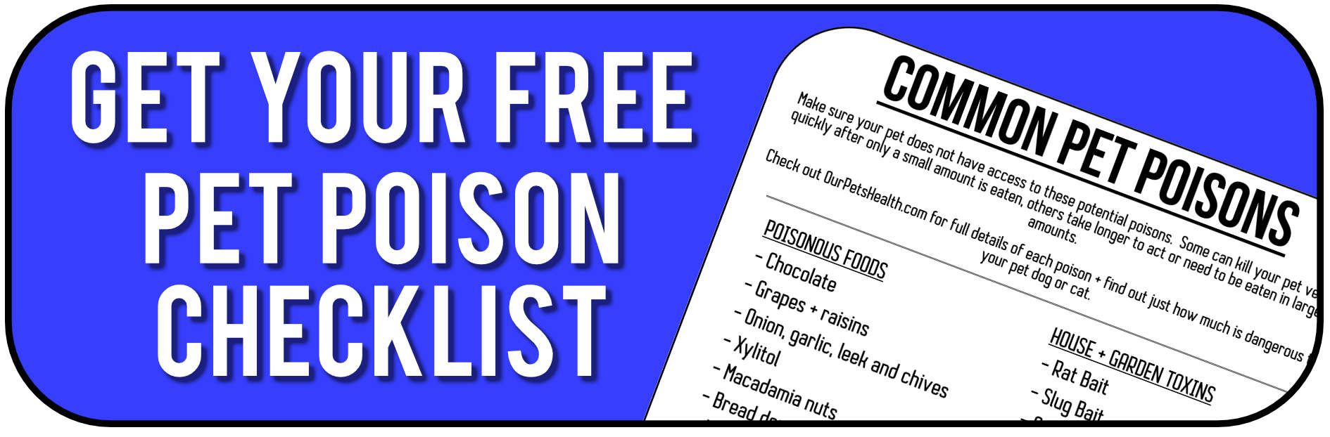 download a checklist of the common pet poisons for dogs and cats