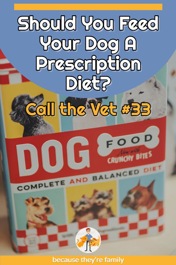 call the vet episode 33 about prescrition diets for dogs and cats