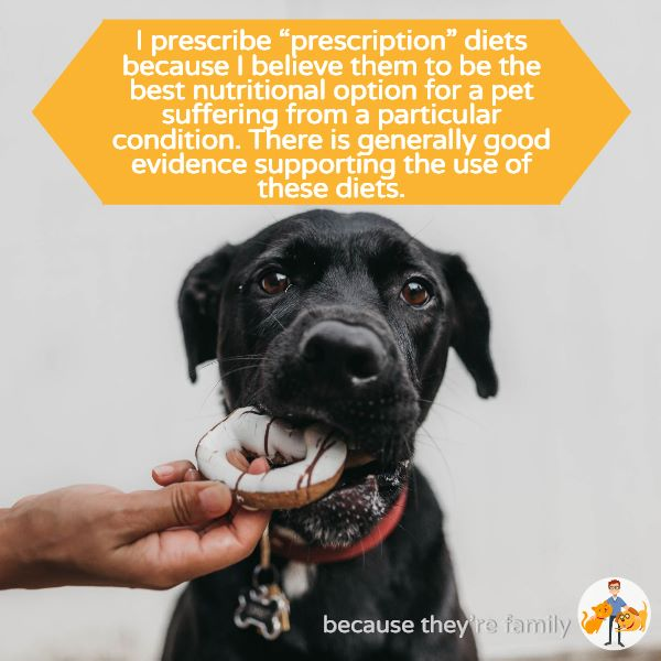 prescription diets are generally the best nutritional options for dogs and cats with specific diseases