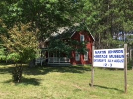 The Martin Johnson Heritage Museum - Located on 10 1/2 Mile Rd. near the entrance of Skinner Park, our museum is open every Saturday in July and August from noon-3:00pm.