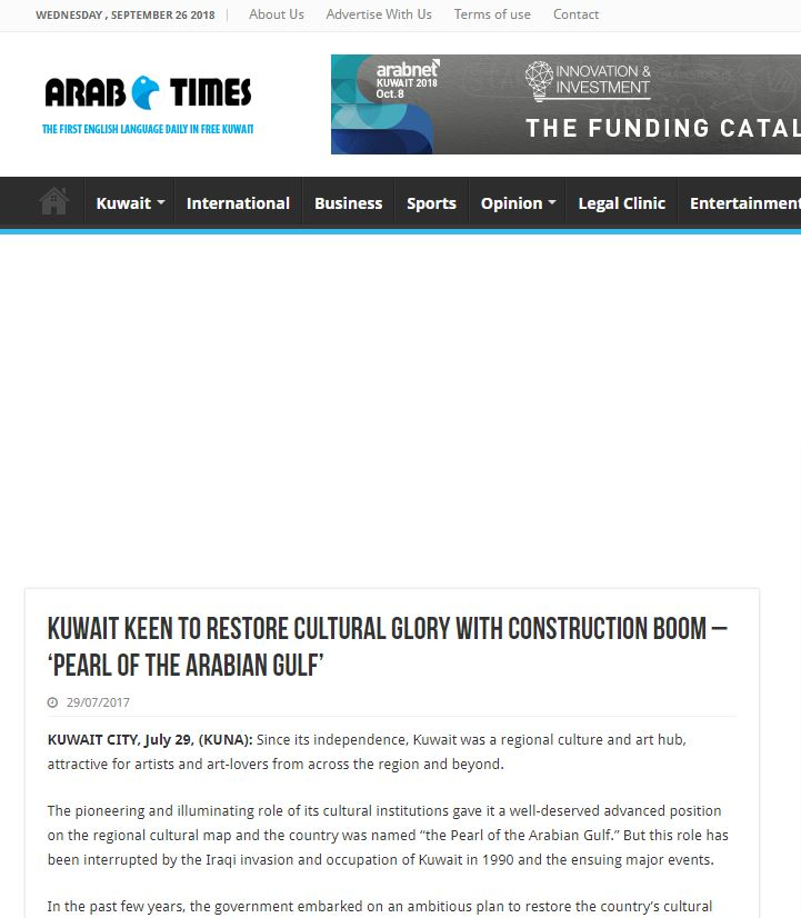 Arab Times     Kuwait keen to restore cultural glory with construction boom – 'Pearl of the Arabian Gulf'