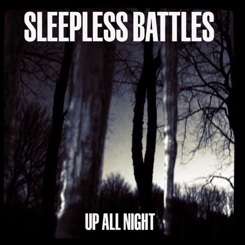 "Sleepless Battles ""Up All Night"""