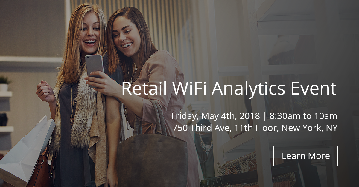 Retail WiFi Analytics - LEARN ALL ABOUT RETAIL WIFI ANALYTICS AND HOW RETAILERS CAN BENEFIT FROM THIS TECHNOLOGY! Friday, May 4th, 2018 | 8:30am to 10amNETWORKING BREAKFAST & PRESENTATIONLive Event Location750 Third Ave, 11th Floor, New York, NYSimulcast Location10 Melville Park Rd, Melville, NY