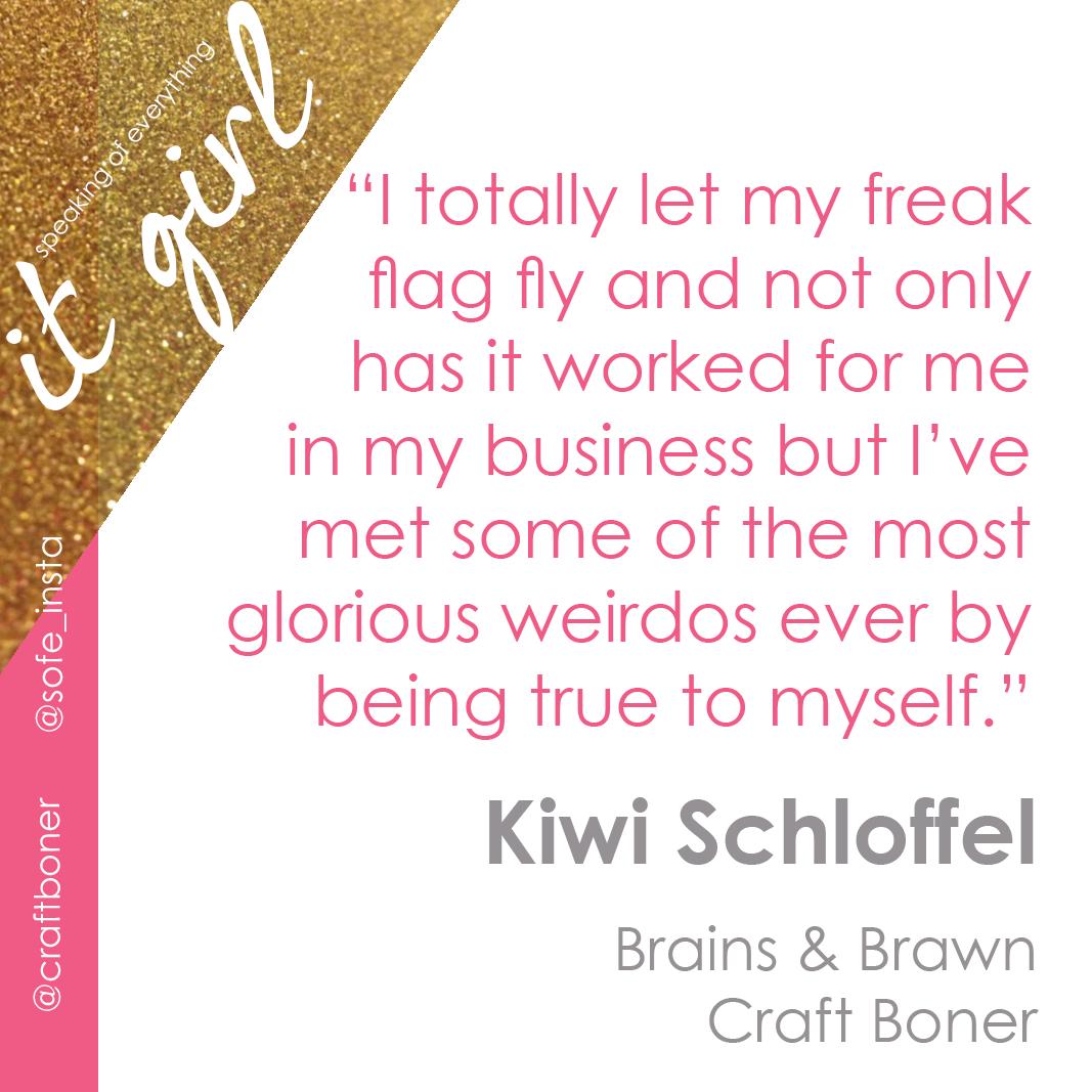 It Girl Graphic Quote- Kiwi