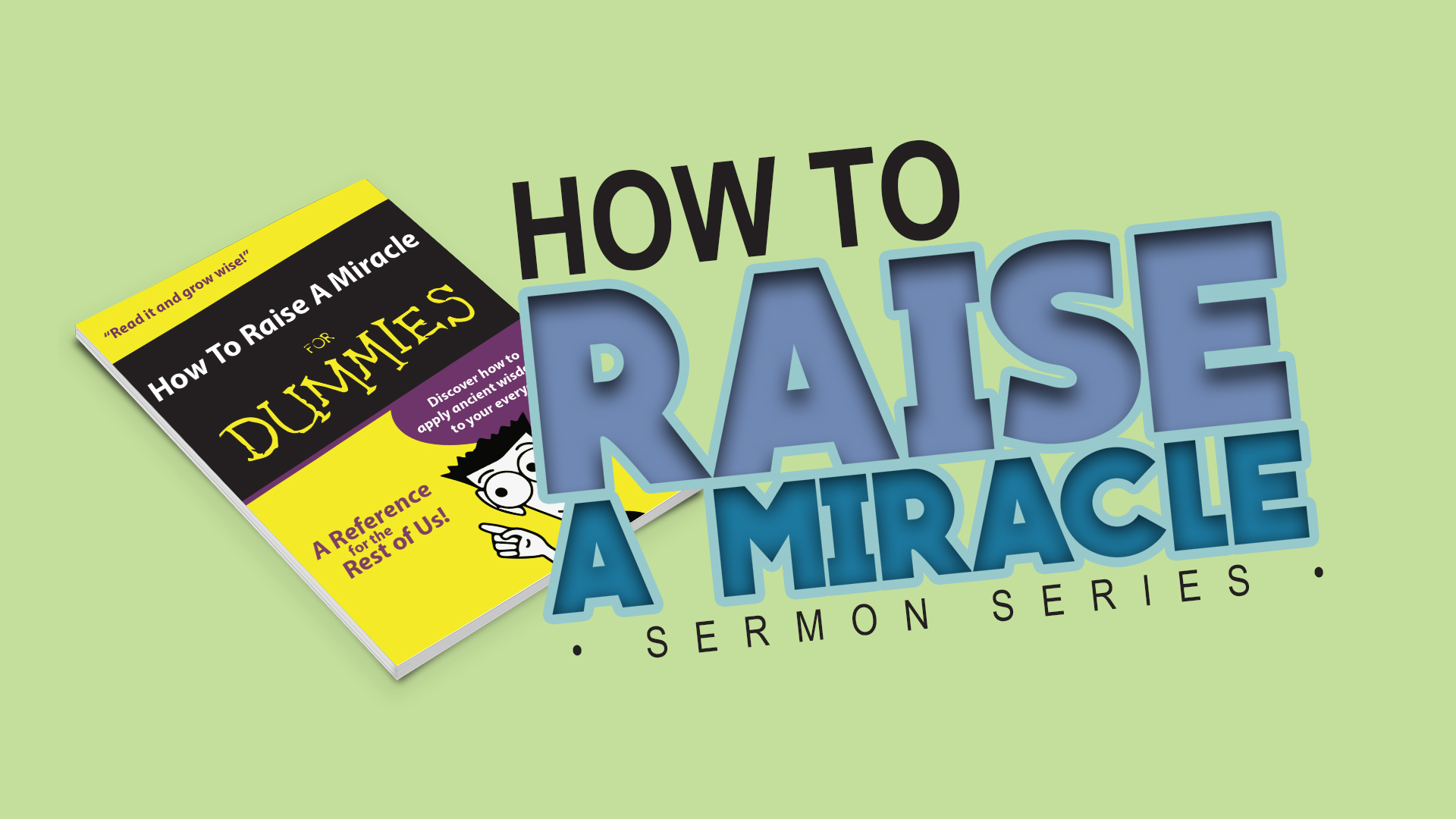 Website sermon - How to raise a miracle.jpg