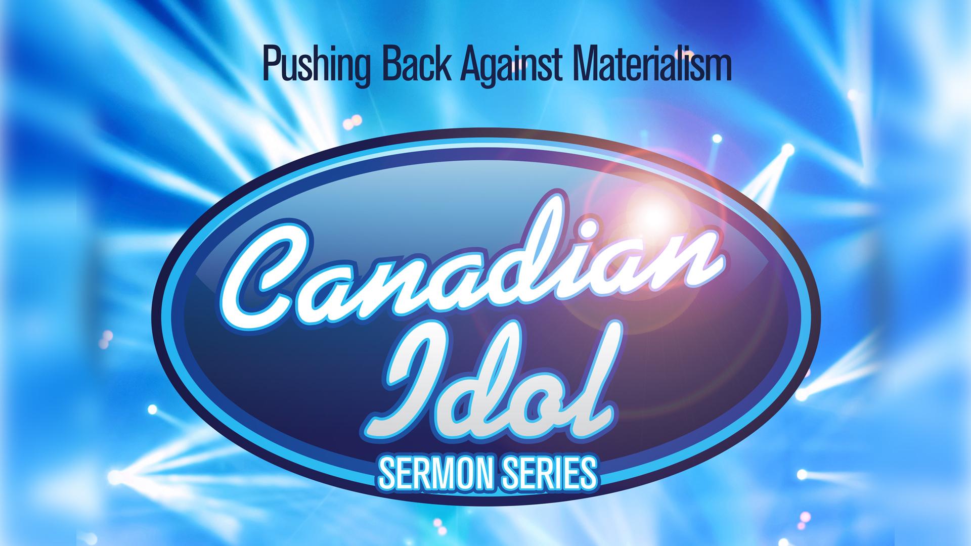 Website sermon - CANADIAN IDOL.jpg