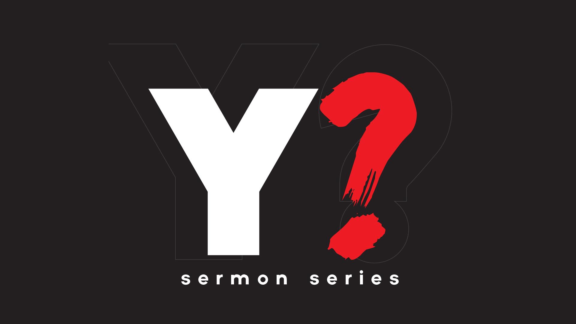 Website sermon - WHY SERIES.jpg
