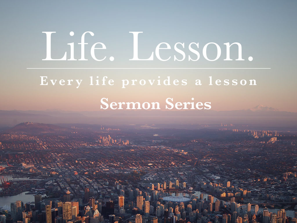Life Lessons Sermon Series - Website.jpg