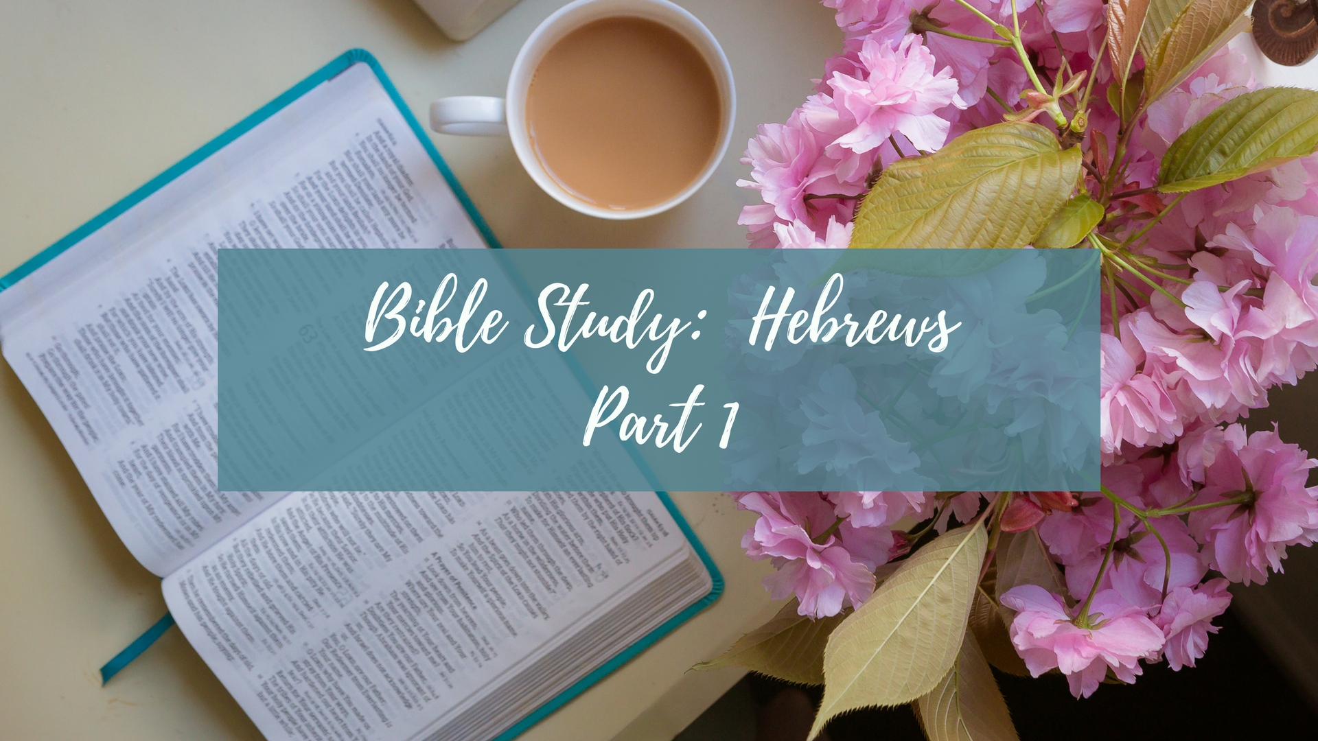 CLS Bible Study Hebrews Part 1.jpg